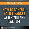 How to Control Your Finances After You Are Laid Off (Unabridged)
