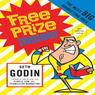 Free Prize Inside!: The Next Big Marketing Idea (Unabridged)
