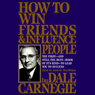 How to Win Friends & Influence People (Unabridged)