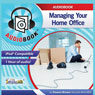 Managing Your Home Office (Unabridged)