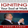 Igniting Your Soul at Work (Unabridged)