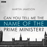 Can You Tell Me the Name of the Prime Minister? (BBC Radio 4: Afternoon Play) Audiobook